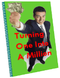 Turning One Into A Million